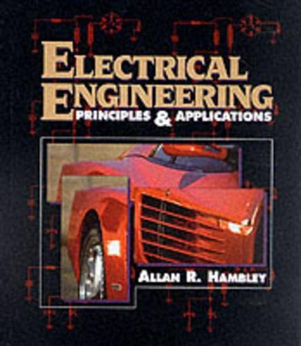 Electrical Engineering: Principals and Applications