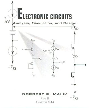 Electronic Circuits: Analysis, Simulation, and Design 9780023749100