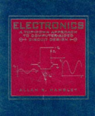 Electronics: A Top-Down Approach to Computer-Aided Circuitry Design