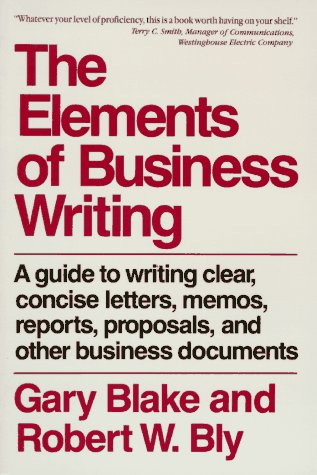 Elements of Business Writing: A Guide to Writing Clear, Concise Letters, Mem 9780020080954