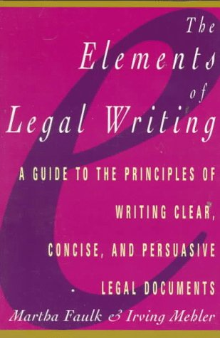 Elements of Legal Writing: A Guide to the Principles of Writing Clear, Concise, 9780028608396