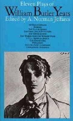 Eleven Plays of Willam Butler Yeats
