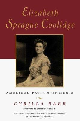 Elizabeth Sprague Coolidge: American Patron of Music