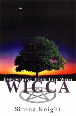 Empowering Your Life with Wicca: 6
