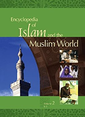 Encyclopedia of Islam and the Muslim World 9780028656038