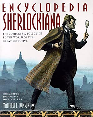 Encyclopedia Sherlockiana: The Complete A-To-Z Guide to the World of the Great Detective