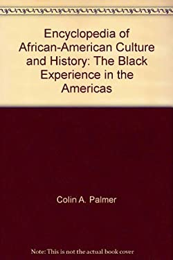Encyclopedia of African-American Culture and History: The Black Experience in the Americas