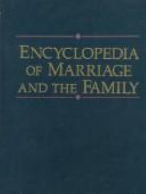 Encyclopedia of Marriage and the Family