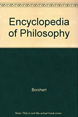 Encyclopedia of Philosophy - 2nd Edition