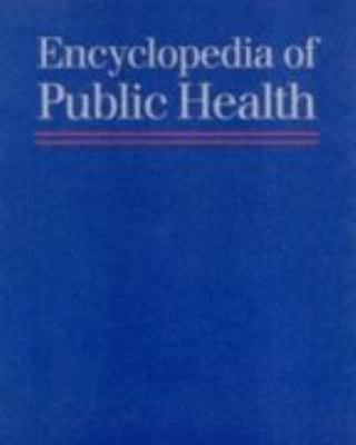 Encyclopedia of Public Health 4 Volume Set