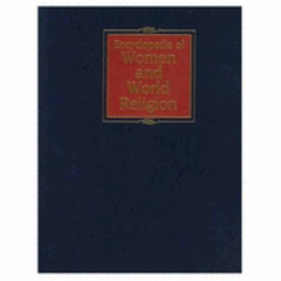 Encyclopedia of Women and World Religion
