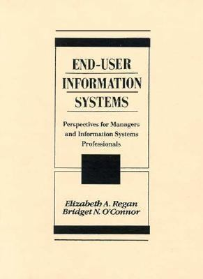 End-User Information Systems: Perspectives for Managers & Information Systems Professionals