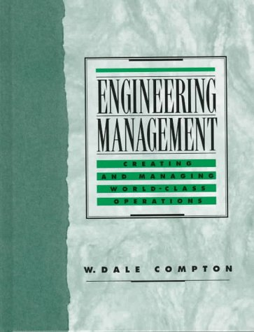 Engineering Management: Creating and Managing World Class Operations
