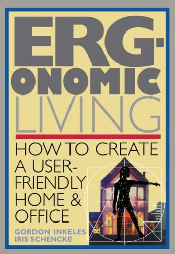 Ergonomic Living: How to Create a User-Friendly Home & Officer 9780020930815