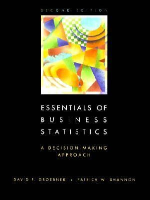 Essentials of Business Statistics: A Decision-Making Approach