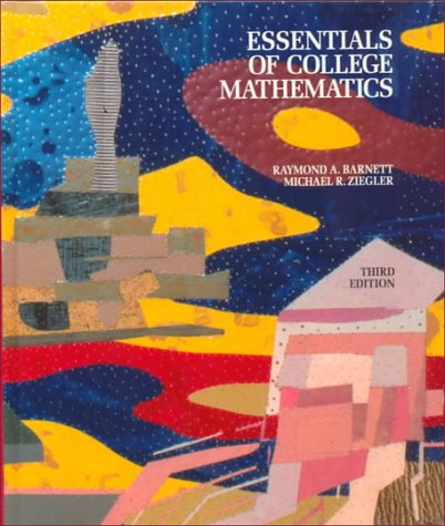Essentials of College Mathematics for Business, Economics, Life Sciences and Social Sciences