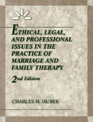 Ethical, Legal, & Professional Issues in the Practice of Marriage & Family Therapy