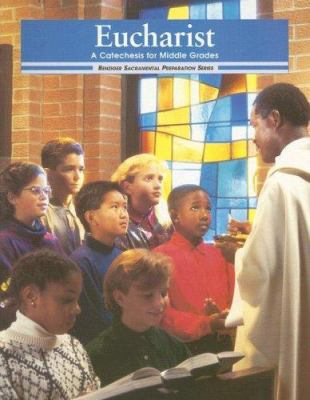 Eucharist: A Catechesis for Middle Grades