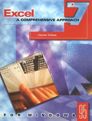 Excel 7: A Comprehensive Approach: For Windows 95