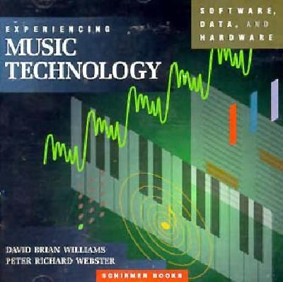 Experiencing Music Technology: Software, Data & Hardware