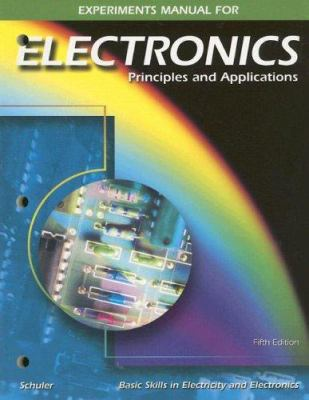 Experiments Manual for Electronics: Principles and Applications