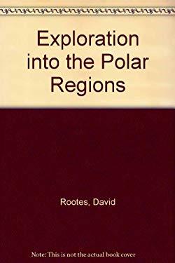 Exploration Into the Polar Regions