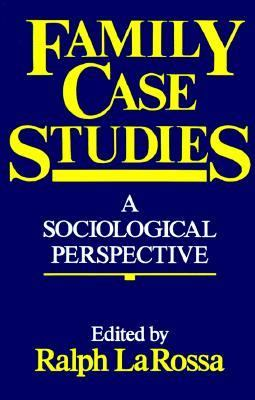 Family Case Studies: A Sociological Perspective