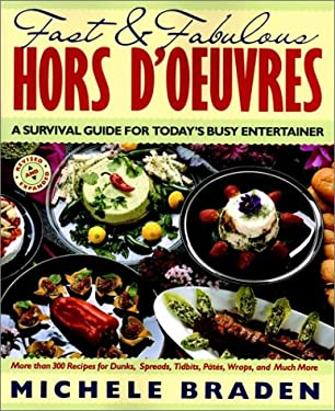 Fast and Fabulous Hors D'Oeuvres: A Survival Guide for Today's Busy Entertainer