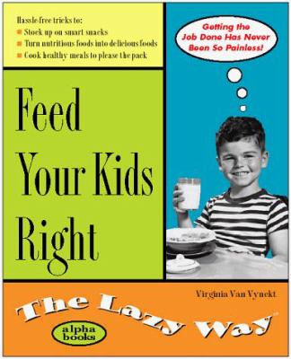 Feed Your Kids Right the Lazy Way