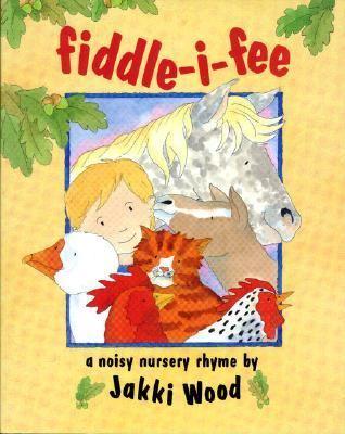 Fiddle-I-Fee: A Noisy Nursery Rhyme