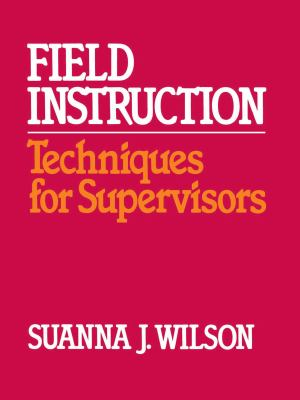 Field Instruction: Techniques for Supervisors