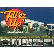 """""""Fill'er Up"""" : An Architectural History of America's Gas Stations"""