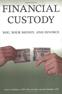 Financial Custody: You, Your Money, and Divorce