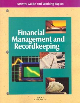 Financial Management and Recordkeeping Activity Guide and Working Papers Book 1: Chapters 1-9