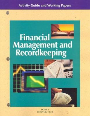 Financial Management and Recordkeeping Activity Guide and Working Papers Book 2: Chapters 10-20