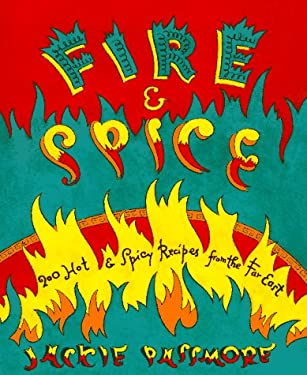 Fire and Spice: 200 Hot and Spicey Recipes from the Far East