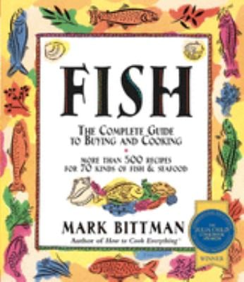 Fish: The Complete Guide to Buying and Cooking 9780028631523