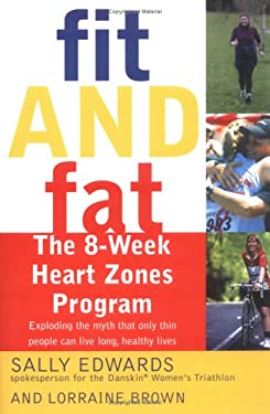 Fit and Fat: The 8-Week Heart Zones Program