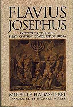 Flavius Josephus: Eyewitness to Rome's First-Century Conquest of Judea