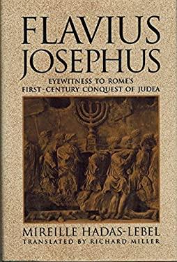 Flavius Josephus: Eyewitness to Rome's First-Century Conquest of Judea