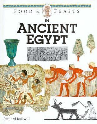 Food & Feasts in Ancient Egypt