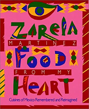 Food from My Heart: Cuisines of Mexico Remembered and Reimagined 9780028603612