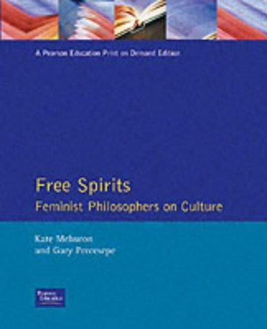 Free Spirits: Feminist Philosophers on Culture