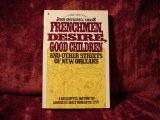 Frenchmen, Desire, Good Children, and Other Streets of New Orleans