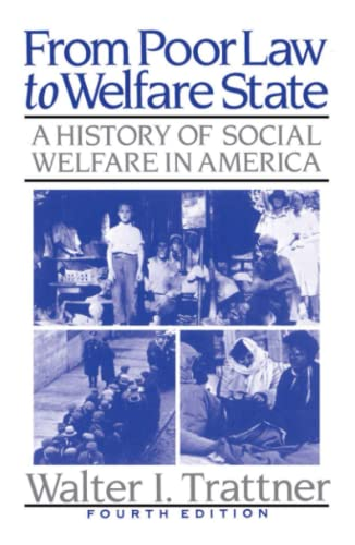 From Poor Law to Welfare State: A History of Social Welfare in America 9780029327128