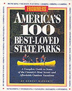 Frommer's America's Hundred Best Loved State Parks: For Anyone in Search of an Inexpensive...