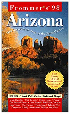 Frommer's Arizona: With Complete Coverage of the Grand Canyon [With Giant Full-Color Foldout]