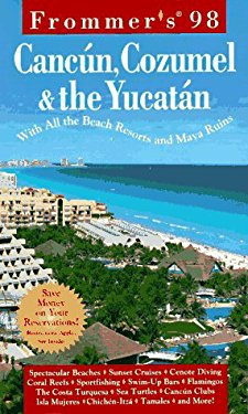 Frommer's Cancun, Cozumel & the Yucatan: With All the Beach Resorts and Maya Ruins