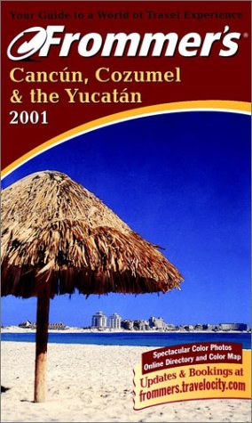Frommer's 2001 Cancn Cozumel & the Yucatn