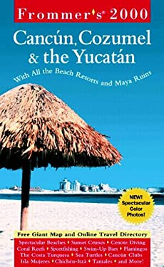 Frommer's Cancun, Cozumel & the Yucatan 2000